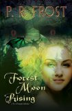 P.R. Frost Tess Noncoire 1. Hounding the Moon 2. Moon in the Mirror 3. Faery Moon 4. Forest Moon Rising