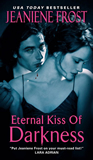 Jeaniene Frost Night Huntress World 1. First Drop of Crimson 2. Eternal Kiss of Darkness