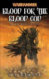 Blood for the Blood God — (2008) by C L Werner