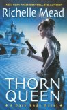 Richelle Mead Dark Swan 1. Storm Born 2. Thorn Queen