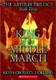Kevin Crossley-Holland The Arthur Trilogy: 1. The Seeing Stone 2. At the Crossing Places 3. King of the Middle March