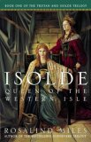 Rosalind Miles fantasy book reviews 1. Isolde, Queen of the Western Isle 2. The Maiden of the White Hands 3. The Lady of the Sea