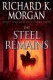 Richard K. Morgan Land Fit for Heroes 1. The Steel Remains 2. The Dark Commands