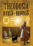 R.L. LaFevers Theodosia Throckmorton: 1. Theodosia and the Serpents of Chaos 2. Theodosia and the Saff of Osiris 3. Theodosia and the Eyes of Horus