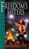 Naomi Kritzer review Dead Rivers 1. Freedom's Gate 2. Freedom's Apprentice 3. Freedom's Sisters