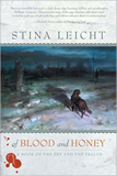 Stina Leicht Of Blood and Honey
