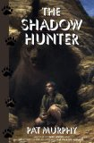 fantasy book reviews  Pat Murphy The Shadow Hunter