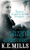fantasy book reviews K.E. Mills Rogue Agent 1. The Accidental Sorcerer 2. Witches Incorporated 3. Wizard Squared 4. Wizard Undercover