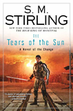 S.M. Stirling Emberverse Novels of The Change 1. Dies the Fire 2. The Protector's War 3. A Meeting at Corvallis 4. The Sunrise Lands 5. The Scourge of God 6. The Sword of the Lady 7. The High King of Montival 8. The Tears of the Sun