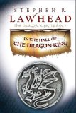 Stephen Lawhead The Dragon King Saga: 1. In the Hall of the Dragon King 2. The Warlords of Nin 3. The Sword and the Flame
