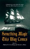 Sarah A. Hoyt and Martin Greenberg Something Magic This Way Comes