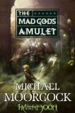 fantasy book reviews Michael Moorcock The Eternal Champion: Hawkmoon 1. The Mad God's Amulet, The Sword of the Dawn