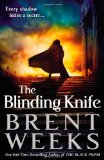 Brent Weeks Lightbringer 1. The Black Prism 2. The Blinding Knife