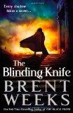 Brent Weeks Lightbringer 1. The Black Prism 2. The Blinding Knife