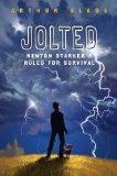 Arthur Slade Jolted: Newton Starker's Rules for Survival