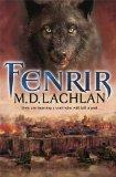 M.D. Lachlan The Craw Trilogy 1. Wolfsangel 2. Fenrir