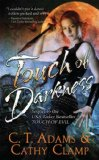 C.T. Adams & Cathy Clamp Thrall 1. Touch of Evil 2. Touch of Madness 3. Touch of Darkness