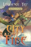 children's fantasy book review Laurence Yep City Trilogy 1. City of Fire 2. City of Ice