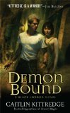 Caitlin Kittredge Black London 1. Street Magic 2. Demon Bound 3. Bone Gods