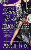 paranormal romance urban fantasy book review Angie Fox 1. The Accidental Demon Slayer (2008) 2. The Dangerous Book for Demon Slayers (2009) 3. A Tale of Two Demon Slayers