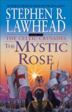 Stephen Lawhead Celtic Crusades 1. The Iron Lance 2. The Black Rood 3. The Mystic Rose