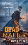 Anton Strout fantasy book reviews Simon Canderous 1. Dead to Me 2. Deader Still 3. Dead Matter 4. Dead Waters
