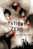 Jonathan Maberry 1. Patient Zero, 2. The Dragon Factory, 3. The King of Plagues