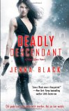 urban fantasy book reviews Jenna Black Descendant 1. Dark Descendant 2. Deadly Descendant