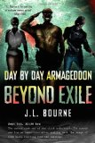 J.L. Bourne 1. Day by Day Armageddon 2. Beyond Exile