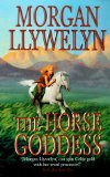 Morgan Llywelyn The Horse Goddess