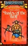 Chris Carlson Robert Holdstock Beserker 1. Shadow of the Wolf 2. The Bull Chief 3. The Horned Warrior