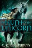 The Hunt of the Unicorn C.C. Humphreys
