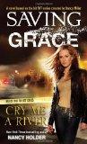 Nancy Holder Saving Grace 1. Cry Me a River 2. Tough Love
