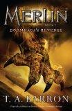 T.A. Barron Merlin's Dragon 2. Doomraga's Revenge 3. Ultimate Magic