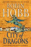 fantasy book reviews Robin Hobb The Rain Wild Chronicles 1. Dragon Keeper 2. Dragon Haven 3. City of Dragons
