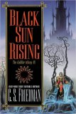 C.S. Friedman Coldfire Trilogy 1. Black Sun Rising 2. When True Night Falls 3. Crown of Shadows