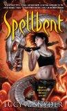 Lucy A. Snyder 1. Spellbent 2. Shotgun Sorceress 3. Soulbourn