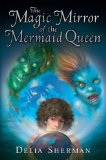 book review Delia Sherma 1. Changeling 2. The Magic Mirror of the Mermaid Queen