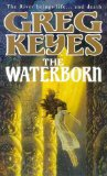 Greg Keyes Children of the Changeling 1. The Waterborn 2. The Blackgod