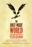 Felix Gilman The Half-Made World