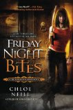 urban fantasy book review Chloe Neill Chicagoland Vampires 1. Some Girls Bite (2009) 2. Friday Night Bites (2009) 3. Twice Bitten