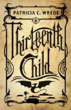 Patricia C. Wrede Frontier Magic 1. Thirteenth Child 2. Across the Great Barrier