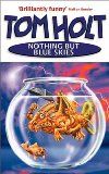 fantasy book review Tom Holt  Nothing But Blue Skies