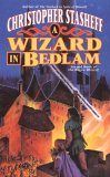 Christopher Stasheff Chronicles of the Rogue Wizard book reviews 1. A Wizard in Absentia 2. A Wizard in Mind 3. A Wizard in Bedlam 4. A Wizard in War 5. A Wizard in Peace