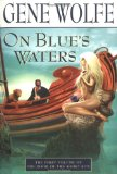 Gene Wolfe The Book of the Short Sun 1. On Blue's Waters