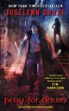 fantasy novel reviews: Jocelynn Drake Dark Days 1. Nightwalker, 2. Dayhunter 3. Dawnbreaker 4. Pray for Dawn