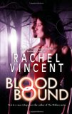 Rachel Vincent Unbound 1. Blood Bound