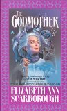 Elizabeth Ann Scarborough 1. The Godmother 2. The Godmother's Apprentice 3. The Godmother's Web book review