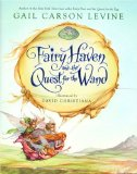Fairy Haven and the Quest for the Wand Gail Carson Levine