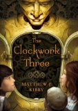 Matthew Kirby The Clockwork Three